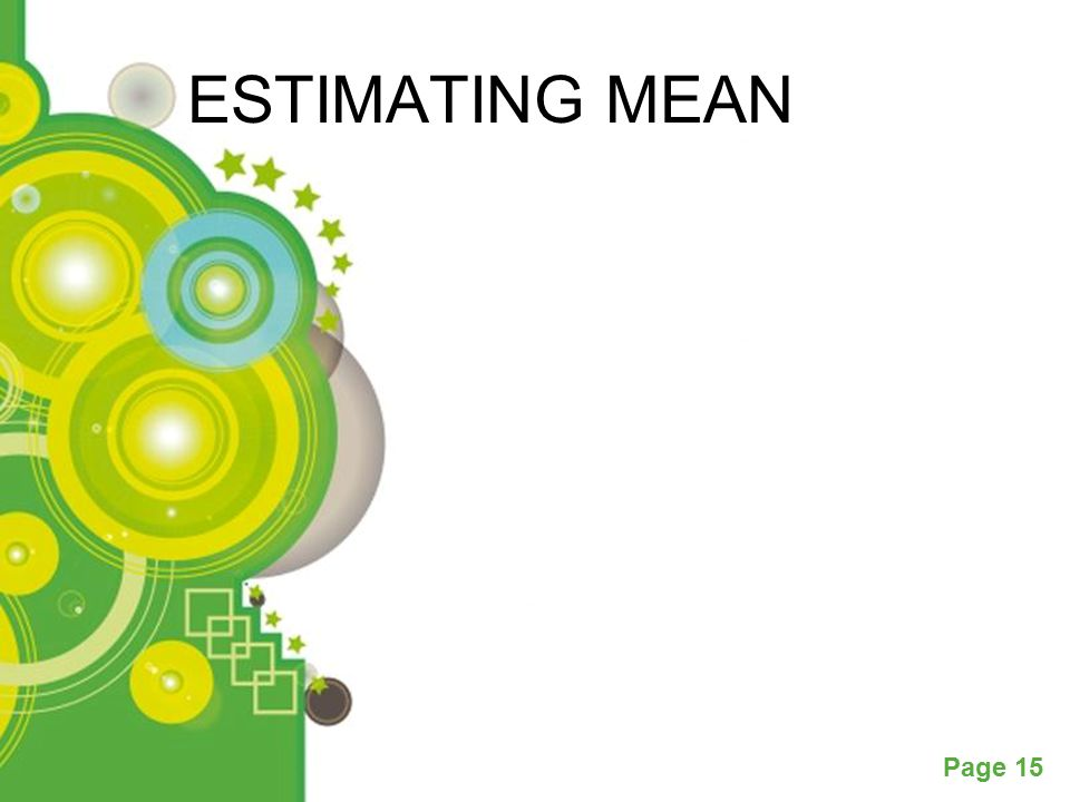 Powerpoint Templates Page 15 ESTIMATING MEAN