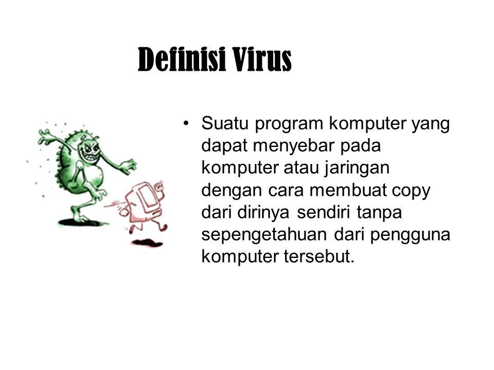 Kategori Virus : - Boot Virus: Jika komputer dinyalakan, sebuah inisial program di boot sector akan dijalankan.