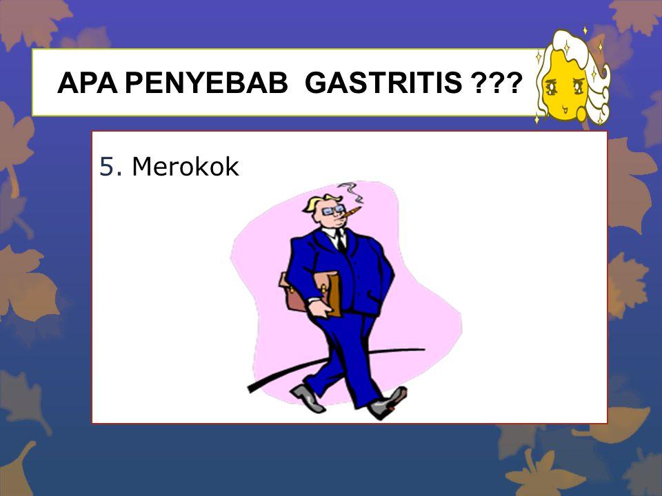 TANDA & GEJALA GASTRITIS (MAAG)  Mual dan atau muntah