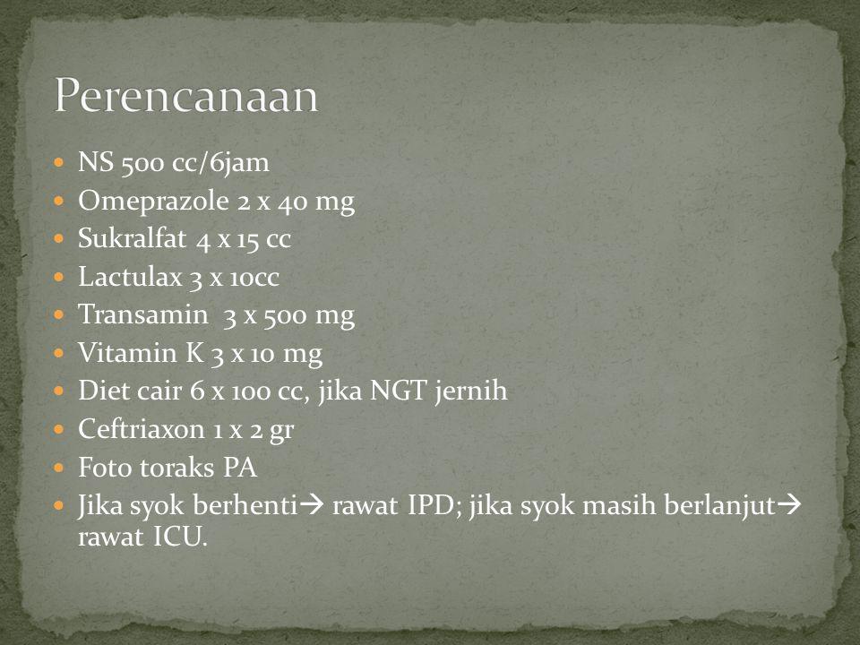 NS 500 cc/6jam Omeprazole 2 x 40 mg Sukralfat 4 x 15 cc Lactulax 3 x 10cc Transamin 3 x 500 mg Vitamin K 3 x 10 mg Diet cair 6 x 100 cc, jika NGT jern
