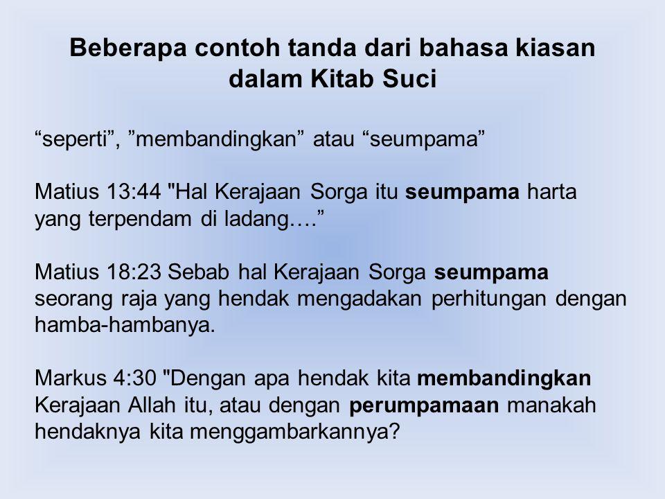 """Beberapa contoh tanda dari bahasa kiasan dalam Kitab Suci """"seperti"""", """"membandingkan"""" atau """"seumpama"""" Matius 13:44"""