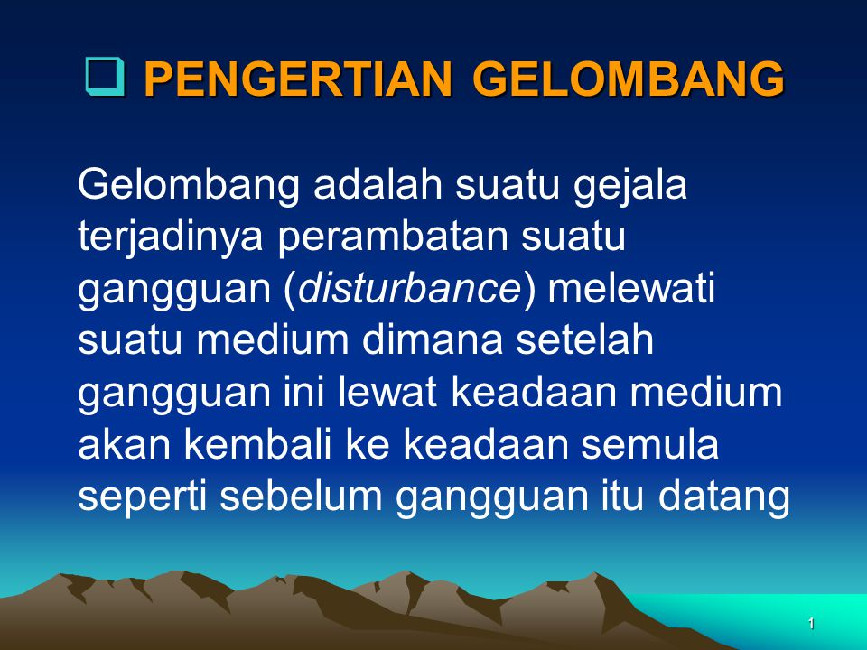 2  PERSAMAAN GELOMBANG x x  f (x)t = 0  c t f (x - ct)