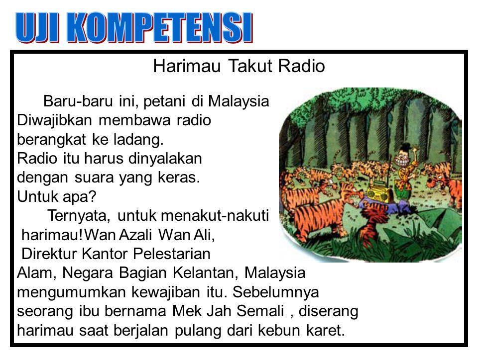 Harimau Takut Radio Baru-baru ini, petani di Malaysia Diwajibkan membawa radio berangkat ke ladang.