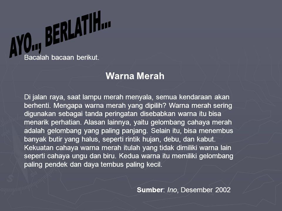 Bacalah bacaan berikut.