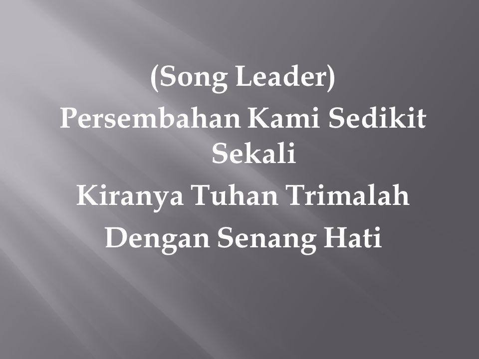 (Song Leader) Persembahan Kami Sedikit Sekali Kiranya Tuhan Trimalah Dengan Senang Hati