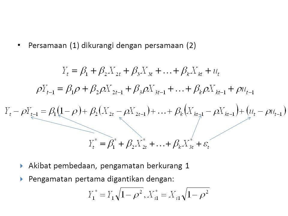 Persamaan (1) dikurangi dengan persamaan (2)  Akibat pembedaan, pengamatan berkurang 1  Pengamatan pertama digantikan dengan: