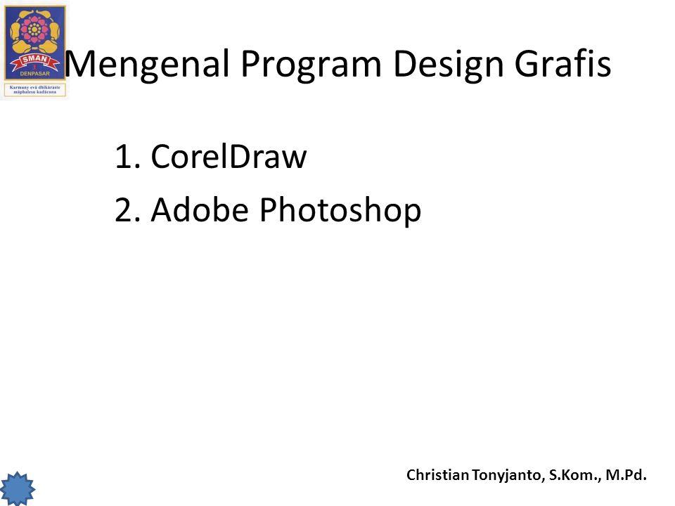 Christian Tonyjanto, S.Kom., M.Pd.Tugas Design Grafis 1.