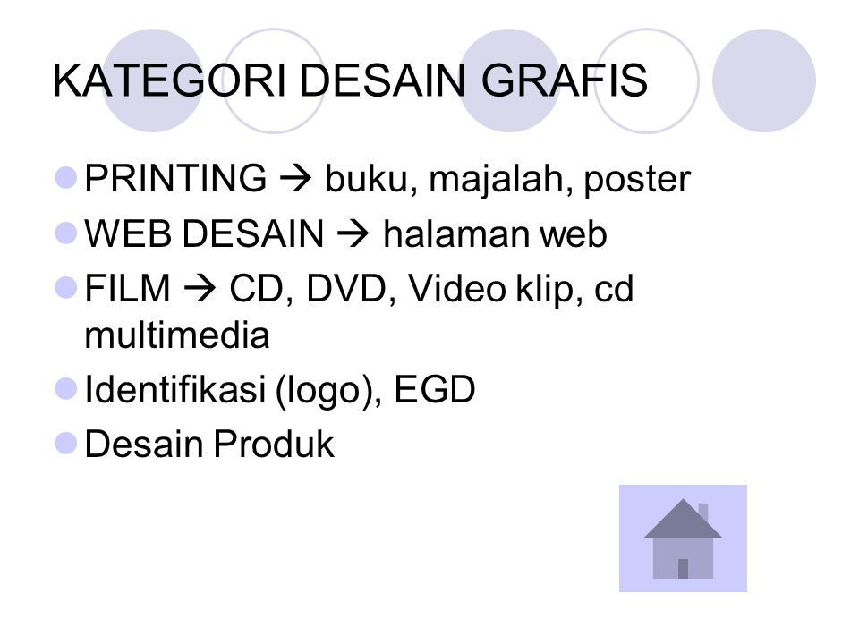 KATEGORI DESAIN GRAFIS PRINTING  buku, majalah, poster WEB DESAIN  halaman web FILM  CD, DVD, Video klip, cd multimedia Identifikasi (logo), EGD De