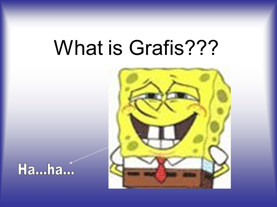 What is Grafis???