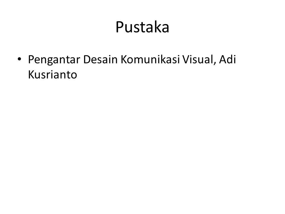 Pustaka Pengantar Desain Komunikasi Visual, Adi Kusrianto