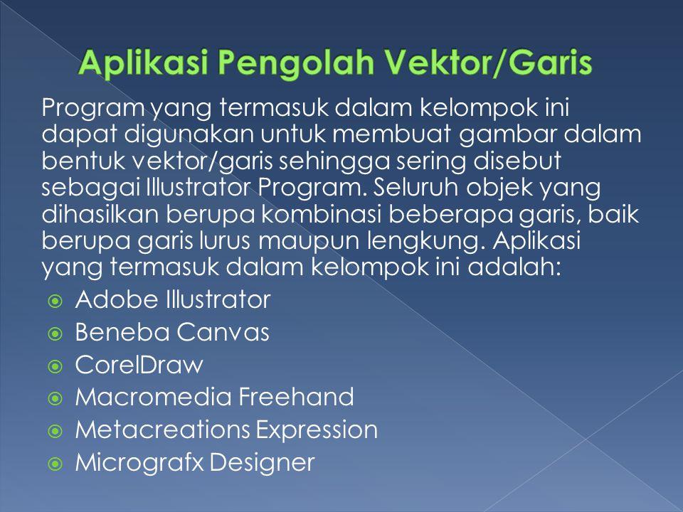 Program yang termasuk dalam kelompok ini dapat digunakan untuk membuat gambar dalam bentuk vektor/garis sehingga sering disebut sebagai Illustrator Program.