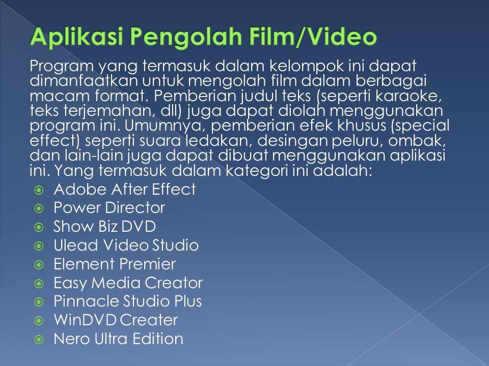 Program yang termasuk dalam kelompok ini dapat dimanfaatkan untuk mengolah film dalam berbagai macam format.