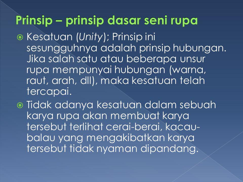  Kesatuan (Unity); Prinsip ini sesungguhnya adalah prinsip hubungan.