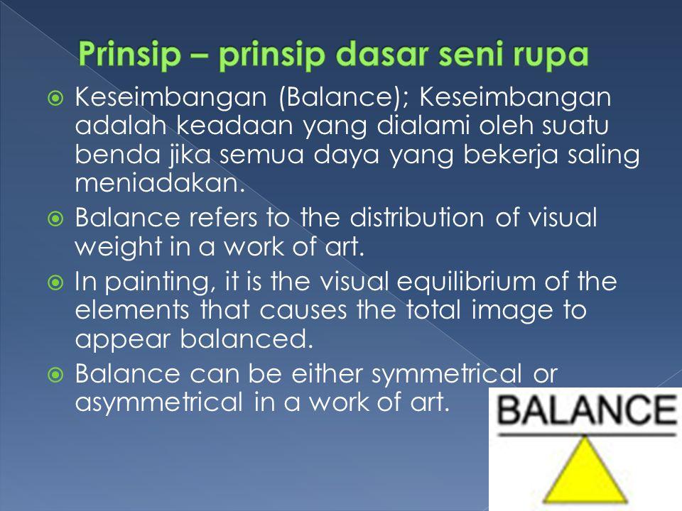  Keseimbangan (Balance); Keseimbangan adalah keadaan yang dialami oleh suatu benda jika semua daya yang bekerja saling meniadakan.