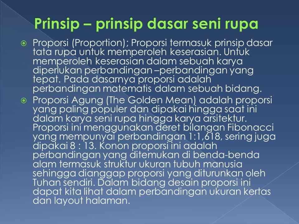  Proporsi (Proportion); Proporsi termasuk prinsip dasar tata rupa untuk memperoleh keserasian.