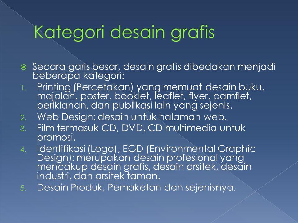  Secara garis besar, desain grafis dibedakan menjadi beberapa kategori: 1.