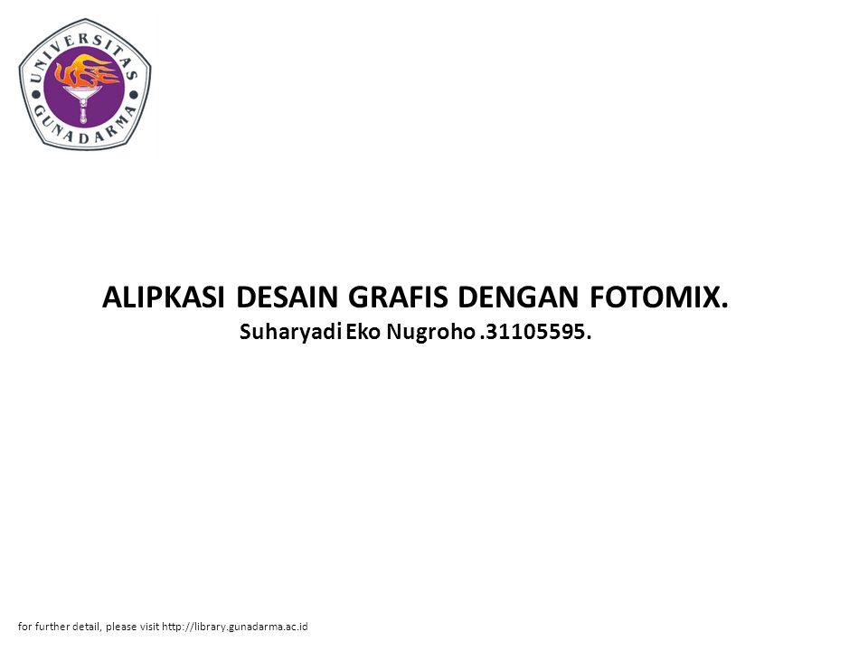 ALIPKASI DESAIN GRAFIS DENGAN FOTOMIX. Suharyadi Eko Nugroho.31105595.