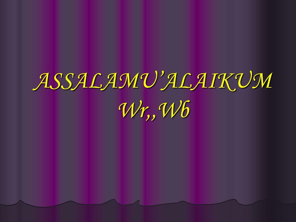 ASSALAMU'ALAIKUM Wr,,Wb