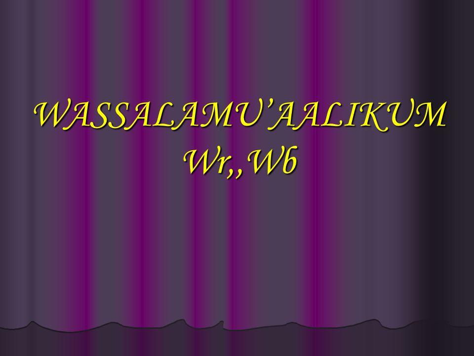 WASSALAMU'AALIKUM Wr,,Wb