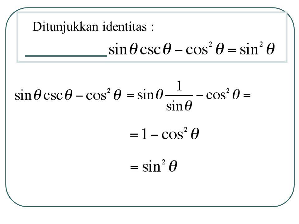 Ditunjukkan identitas :