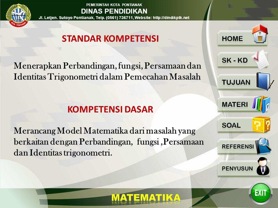 PEMERINTAH KOTA PONTIANAK DINAS PENDIDIKAN Jl. Letjen. Sutoyo Pontianak, Telp. (0561) 736711, Website: http://dindikptk.net PERSAMAAN TRIGONOMETRI