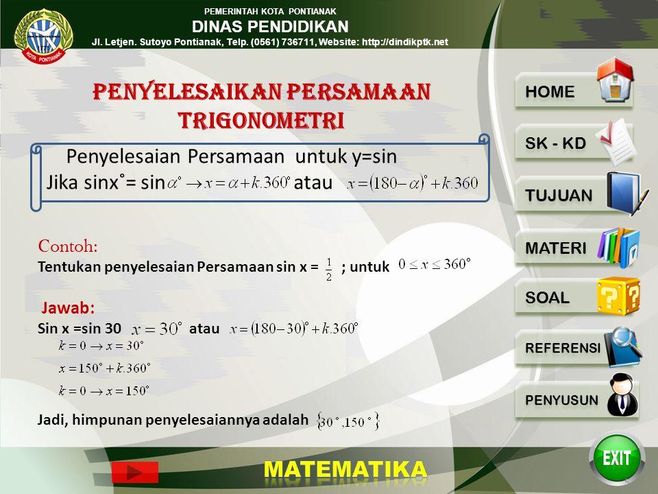 PEMERINTAH KOTA PONTIANAK DINAS PENDIDIKAN Jl. Letjen. Sutoyo Pontianak, Telp. (0561) 736711, Website: http://dindikptk.net Siswa mampu menyelesaikan