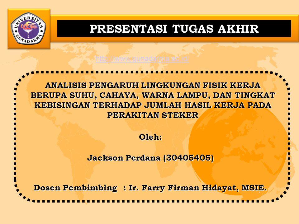 Jackson Perdana (30405405) Dosen Pembimbing: Ir. Farry Firman Hidayat, MSIE.
