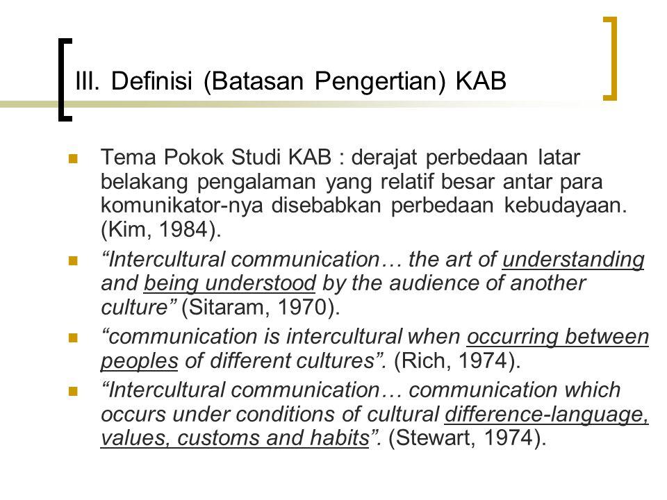 III. Definisi (Batasan Pengertian) KAB Tema Pokok Studi KAB : derajat perbedaan latar belakang pengalaman yang relatif besar antar para komunikator-ny