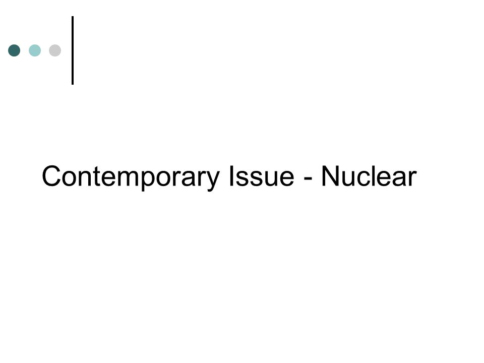Contemporary Issue - Nuclear