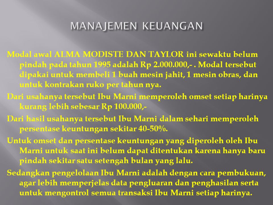 Modal awal ALMA MODISTE DAN TAYLOR ini sewaktu belum pindah pada tahun 1995 adalah Rp 2.000.000,-.