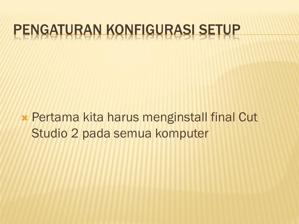  Pertama kita harus menginstall final Cut Studio 2 pada semua komputer