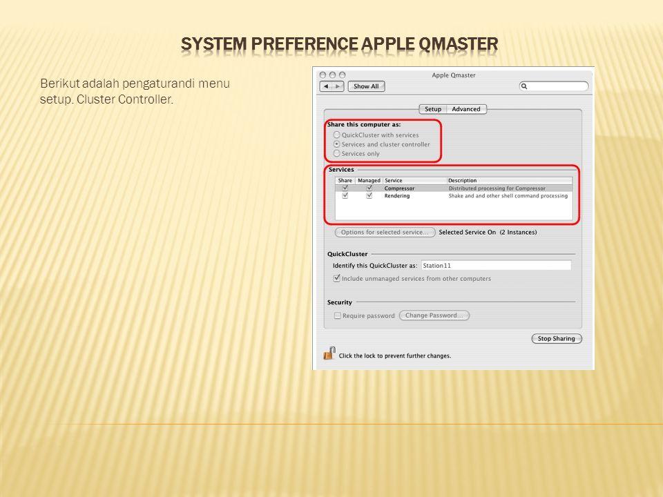 Berikut adalah pengaturandi menu setup. Cluster Controller.