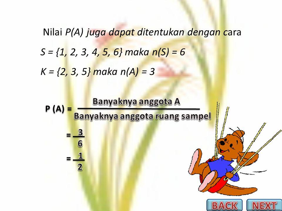 Ruang sampelnya adalah S = {1, 2, 3, 4, 5, 6} sehingga n (S) = 6. Misalkan, kejadian munculnya muka dadu yang bertitik prima dinyatakan dengan A = {2,