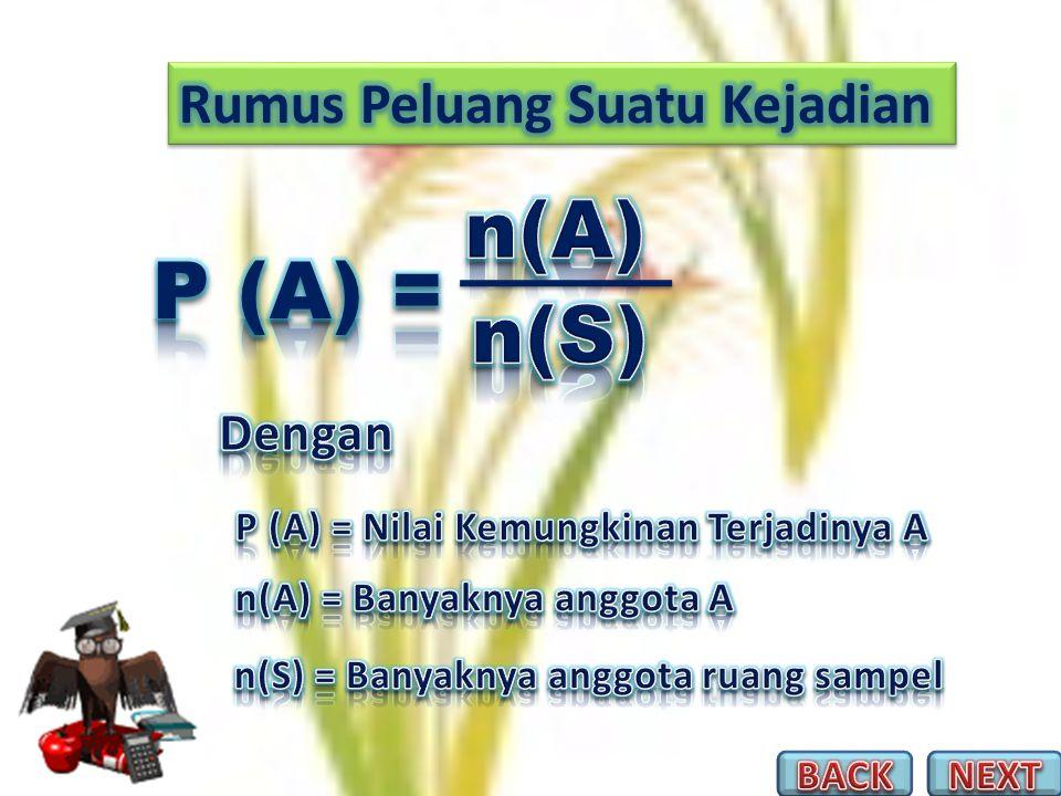 P (A) = = = Nilai P(A) juga dapat ditentukan dengan cara S = {1, 2, 3, 4, 5, 6} maka n(S) = 6 K = {2, 3, 5} maka n(A) = 3