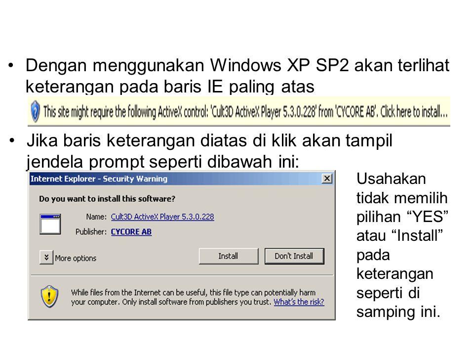 Dengan menggunakan Windows XP SP2 akan terlihat keterangan pada baris IE paling atas Jika baris keterangan diatas di klik akan tampil jendela prompt s