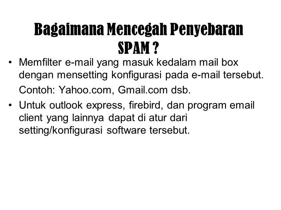 Memfilter e-mail yang masuk kedalam mail box dengan mensetting konfigurasi pada e-mail tersebut. Contoh: Yahoo.com, Gmail.com dsb. Untuk outlook expre