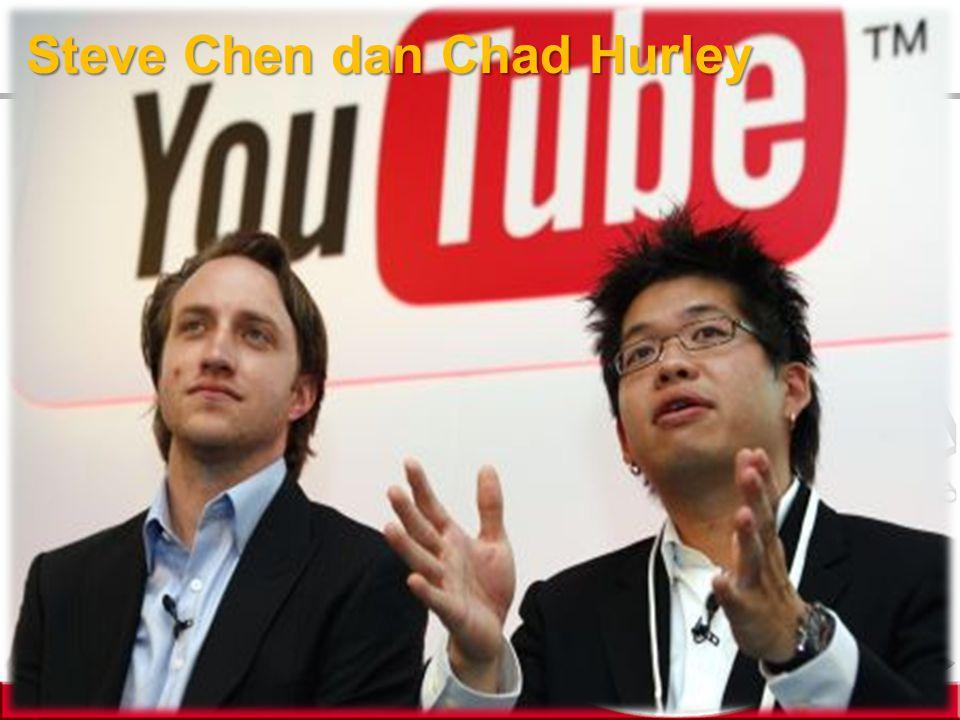 Steve Chen dan Chad Hurley