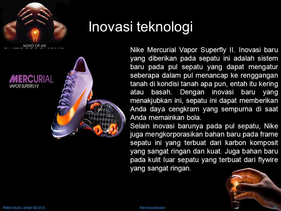 Retno Budi Lestari SE,M.Si Kewirausahaan6 Inovasi teknologi Nike Mercurial Vapor Superfly II. Inovasi baru yang diberikan pada sepatu ini adalah siste