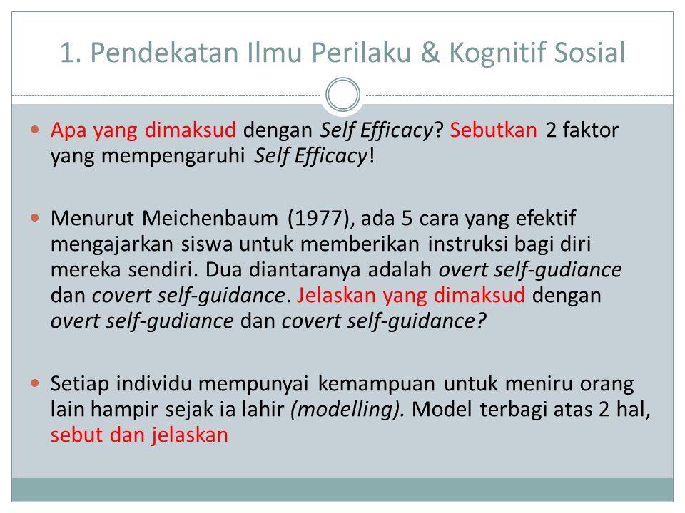 1. Pendekatan Ilmu Perilaku & Kognitif Sosial Apa yang dimaksud dengan Self Efficacy.