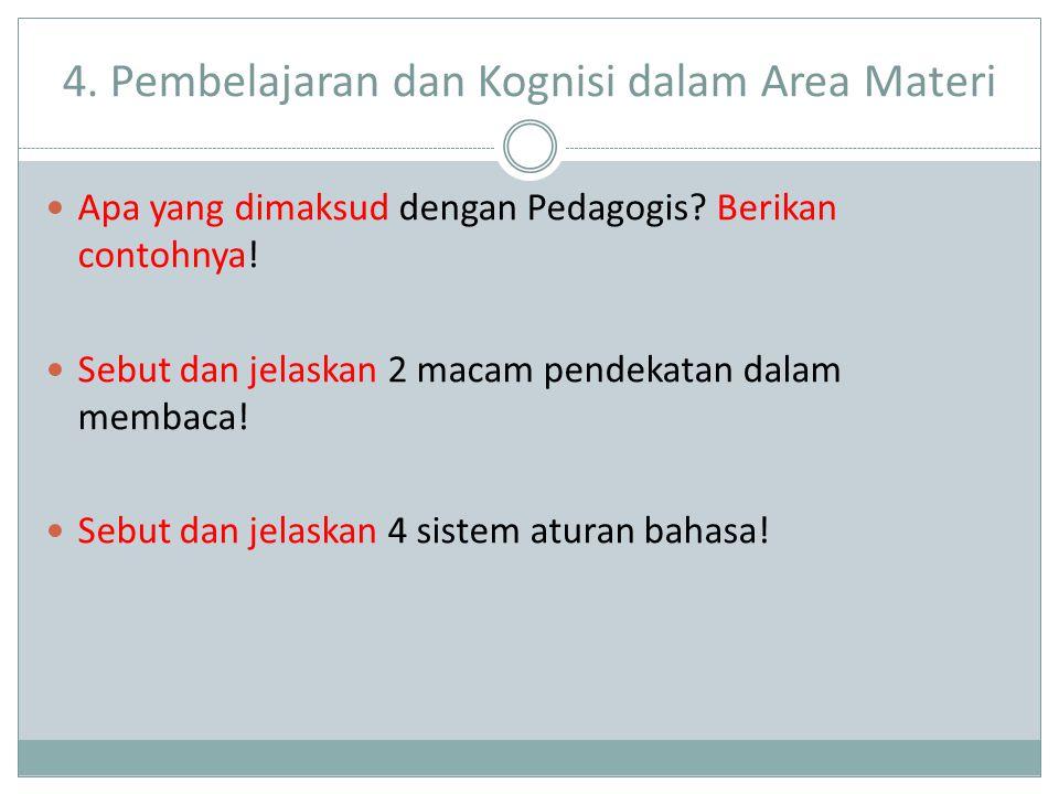 4.Pembelajaran dan Kognisi dalam Area Materi Apa yang dimaksud dengan Pedagogis.