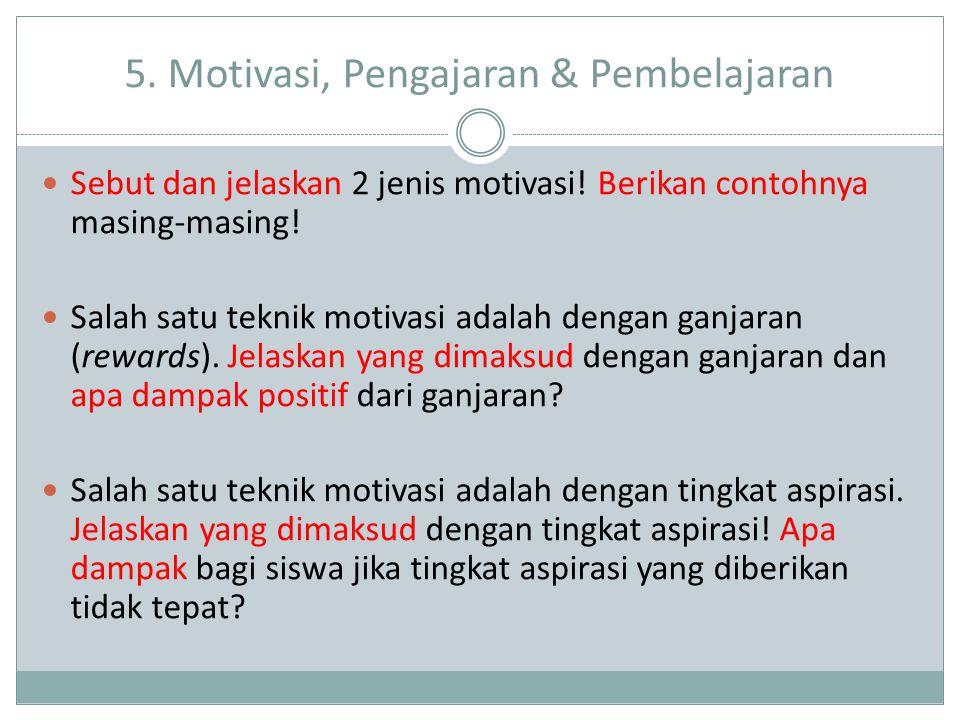 5. Motivasi, Pengajaran & Pembelajaran Sebut dan jelaskan 2 jenis motivasi.