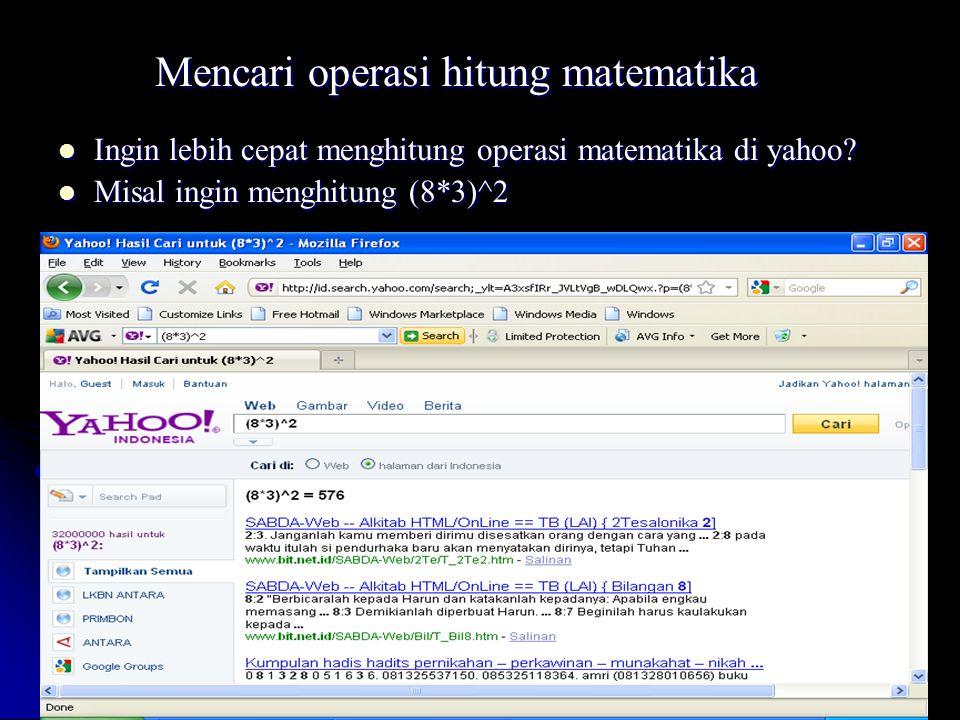 Mencari operasi hitung matematika Ingin lebih cepat menghitung operasi matematika di yahoo? Ingin lebih cepat menghitung operasi matematika di yahoo?
