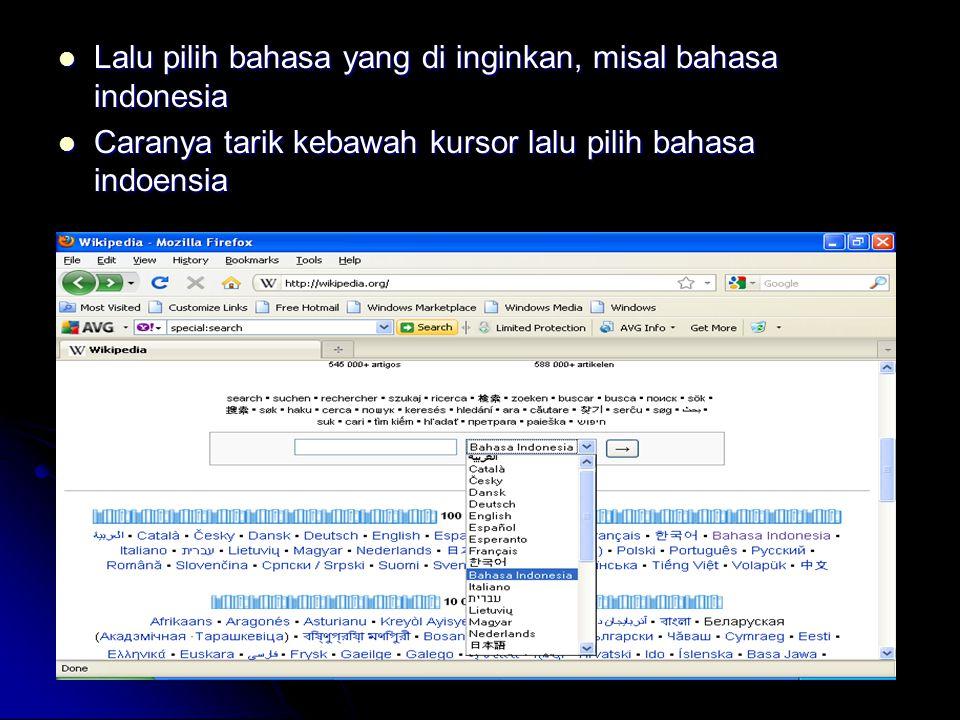 Lalu pilih bahasa yang di inginkan, misal bahasa indonesia Lalu pilih bahasa yang di inginkan, misal bahasa indonesia Caranya tarik kebawah kursor lal