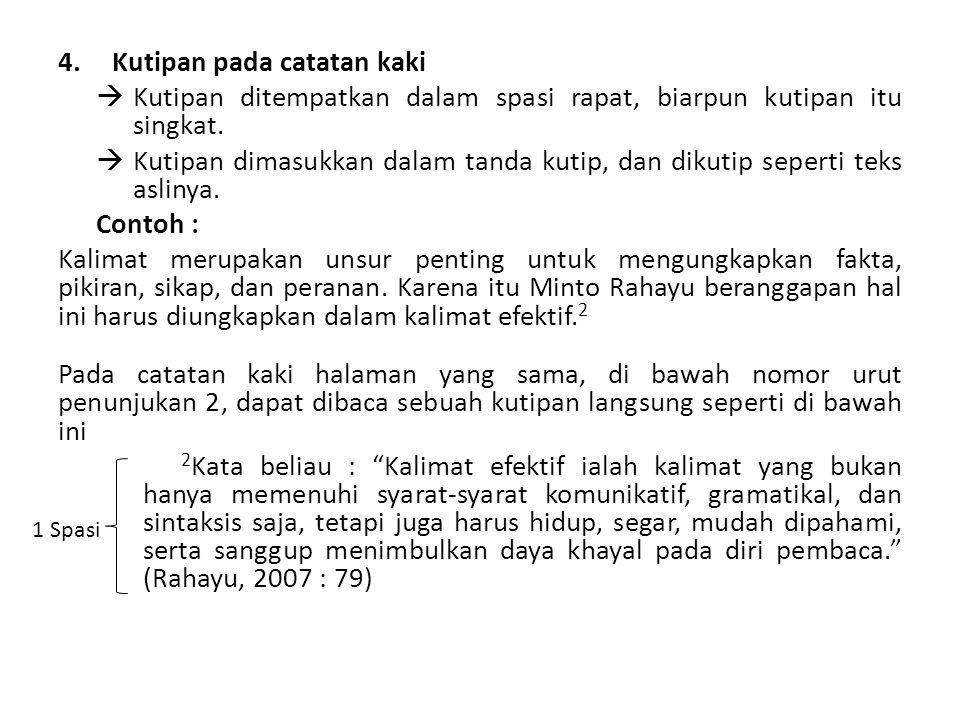 4.Kutipan pada catatan kaki  Kutipan ditempatkan dalam spasi rapat, biarpun kutipan itu singkat.