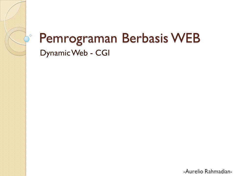 Overview Dynamic Web Static vs Dynamic Web Form CGI Perl