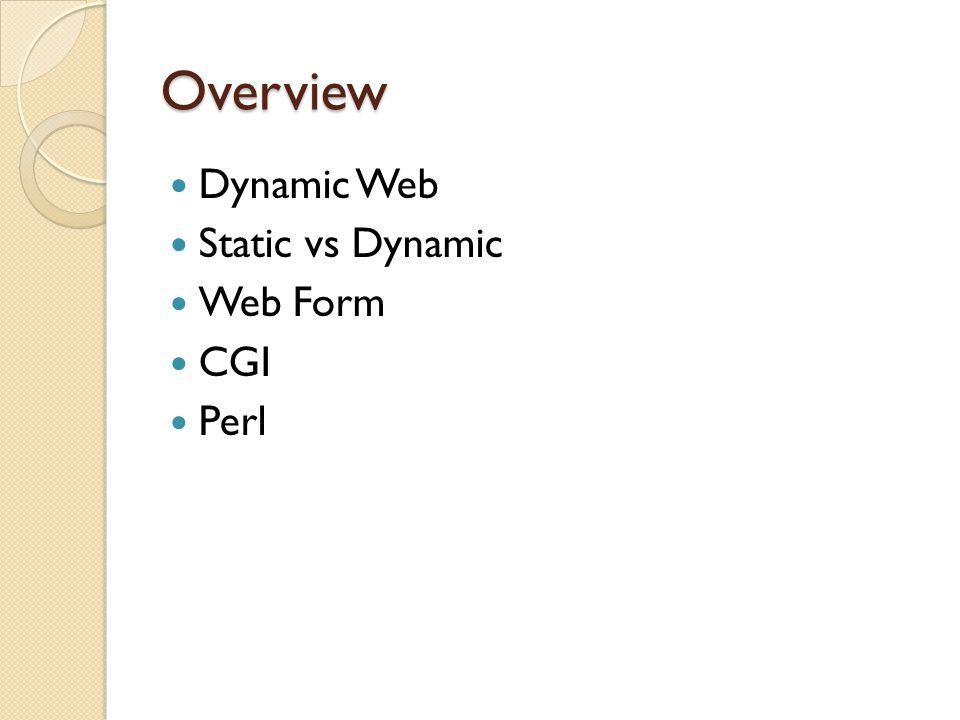 Static vs Dynamic Keterbatasan Client-side Scripting ◦ Download time ◦ Kompatibilitas browser ◦ Visible Code – kode javascript dan VBScript dimasukkan dalam HTML page, setiap orang dapat melihat kode dengan memeriksa page source ◦ Potensi keamanan bagi komputer client