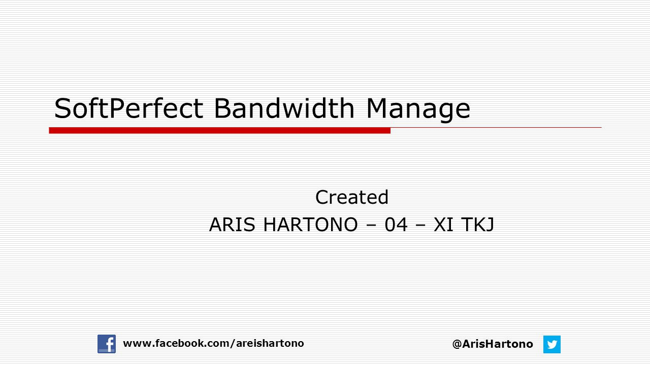 SoftPerfect Bandwidth Manage Created ARIS HARTONO – 04 – XI