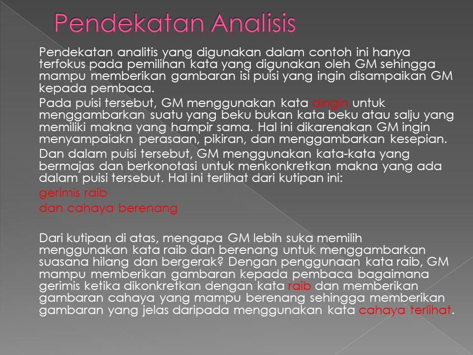 Pendekatan analitis yang digunakan dalam contoh ini hanya terfokus pada pemilihan kata yang digunakan oleh GM sehingga mampu memberikan gambaran isi p