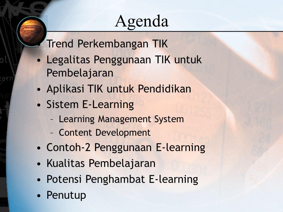 Agenda Trend Perkembangan TIK Legalitas Penggunaan TIK untuk Pembelajaran Aplikasi TIK untuk Pendidikan Sistem E-Learning –Learning Management System