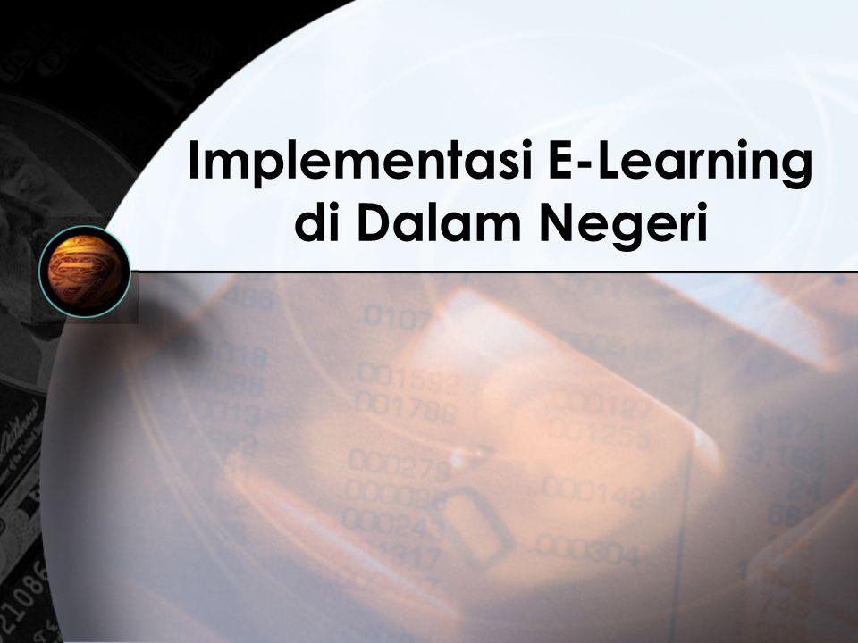 Implementasi E-Learning di Dalam Negeri